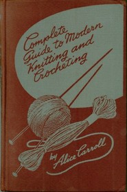 Complete Guide to Modern Knitting and Crocheting