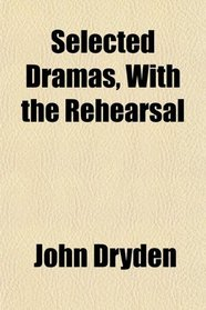 Selected Dramas, With the Rehearsal