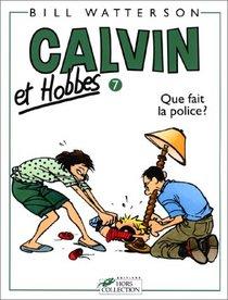 Calvin Et Hobbes: Que Fait LA Police (Calvin Et Hobbes)