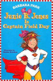 Junie B. Jones Is Captain Field Day (Junie B. Jones, Bk 16)