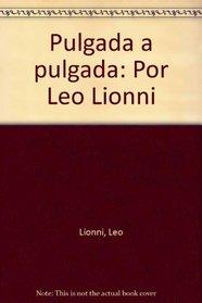 Pulgada a pulgada: Por Leo Lionni