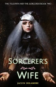The Sorcerer's Wife (The Telepath and the Sorcerer) (Volume 2)