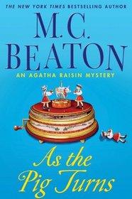 As The Pig Turns (Agatha Raisin, Bk 22)