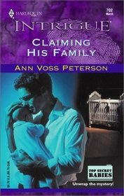 Claiming His Family (Top Secret Babies) (Harlequin Intrigue, No 702)