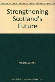 Strengthening Scotland's Future