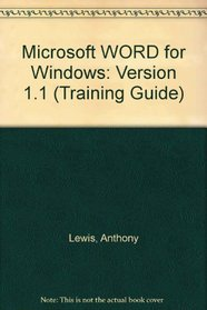 Microsoft WORD for Windows: Version 1.1 (Training Guide)