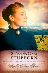 Strong and Stubborn (Husbands for Hire, Bk 3)