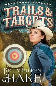 Trails & Targets (Dangerous Darlyns, Bk 1)