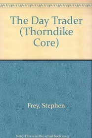 The Day Trader (Thorndike Press Large Print Core Series)