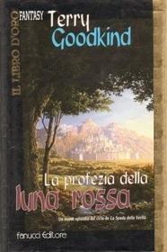 La profezia della Luna Rossa (Temple of the Winds) (Sword of Truth, Bk 4) (Italian Edition)