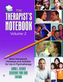 The Therapist's Notebook, Vol. 2: More Homework, Handouts, and Activities for Use in Psychotherapy (Haworth Practical Practice in Mental Health)