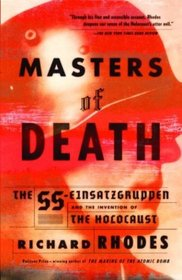 Masters of Death : The SS-Einsatzgruppen and the Invention of the Holocaust (Vintage)