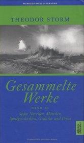 Gesammelte Werke, 2 Bde., Geb, Bd.2, Sp�te Novellen, M�rchen, Spukgeschichten, Gedichte und Prosa