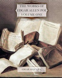 The Works of Edgar Allan Poe Volume One