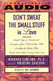 Don't Sweet The Small Stuff In Love