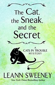 The Cat The Sneak And The Secret (A Cats in Trouble Mystery)