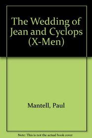 THE WEDDING OF CYCLOPS-X-MEN (Jellybean Books(R))