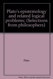 Epistemology and Related Logical Problems (Selections from philosophers)