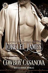 Cowboy Casanova (Rough Riders) (Volume 12)