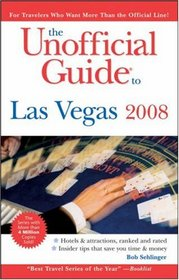 The Unofficial Guide to Las Vegas 2008 (Unofficial Guides)