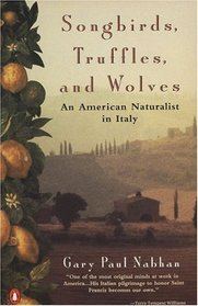 Songbirds, Truffles, and Wolves: An American Naturalist in Italy