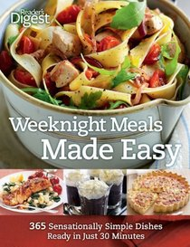 Weeknight Meals Made Easy: 365 Sensationally Simple Dishes Ready in Just 30 Minutes