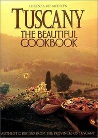 Tuscany: The Beautiful Cookbook (Beautiful Cookbook)