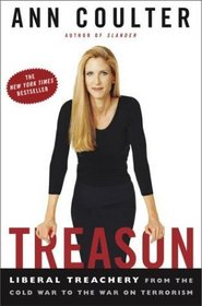 Treason : Liberal Treachery from the Cold War to the War on Terrorism
