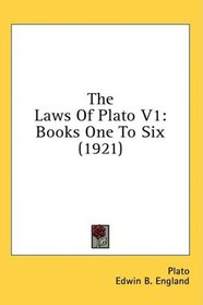 The Laws Of Plato V1: Books One To Six (1921)