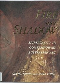 Fire & Shadow: Spirituality in Contemporary Australian Art