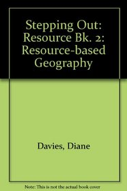 Stepping Out: Resource Bk. 2: Resource-based Geography