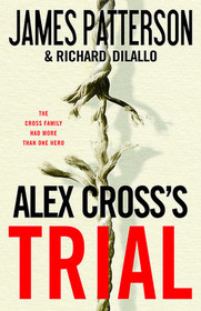 Alex Cross's Trial (Alex Cross, Bk 15)