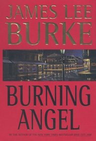 Burning Angel (Dave Robicheaux, Bk 8)