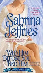 Wed Him Before You Bed Him (School for Heiresses, Bk 6)