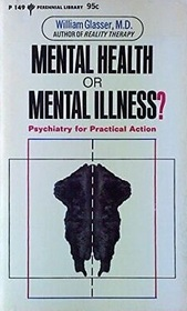 Mental Health or Mental Illness?: Psychiatry for Practical Action