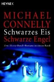 Schwarzes Eis / Schwarze Engel (Black Ice / Black Echo) (Harry Bosch, Bks 1-2) (German Edition)