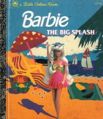 Barbie The Big Splash (Little Golden Book)