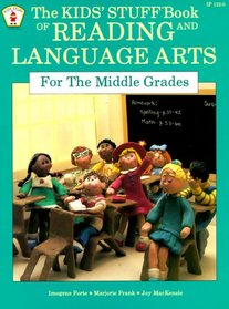The Kids Stuff Tm Book of Reading and Language Arts for the Middle Grades (Juvenile Grade K-1)