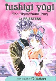 Fushigi Yugi the Mysterious Play: Priestess (Fushigi Yugi; The Mysterious Play (Sagebrush))