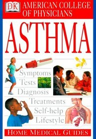 American College of Physicians Home Medical Guide: Asthma