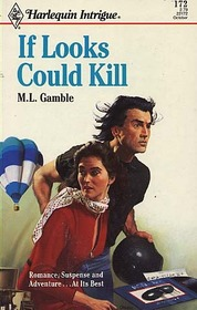 If Looks Could Kill (Harlequin Intrigue, No 172)