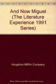 And Now Miguel (The Literature Experience 1991 Series)