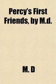 Percy's First Friends, by M.d.