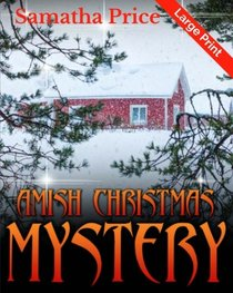 Amish Christmas Mystery  LARGE PRINT (Ettie Smith Amish Mysteries) (Volume 10)