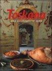Toskana. Eine kulinarische Reise. Mit 250 Originalrezepten der Region
