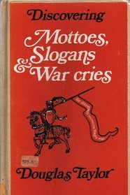 Mottoes, Slogans and War Cries (Discovering)
