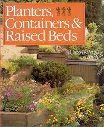 Planters, Containers and Raised Beds: A Gardener's Guide