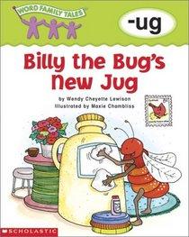 Billy the Bug's New Jug: -ug (Word Family Tales)
