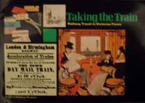 Taking the train: Railway travel in Victorian times