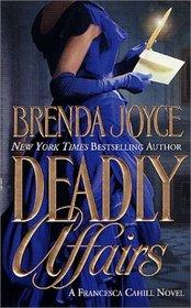 Deadly Affairs (Francesca Cahill, Bk 3)